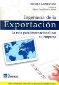 INGENIERIA DE LA EXPORTACION: LA RUTA PARA INTERNACIONALIZAR SU EMPRESA